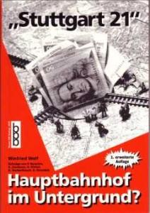 """Sachbuch: Winfried Wolf (Hrsg.): """"Stuttgart 21"""" - Hauptbahnhof im Untergrund? (2. überarbeitete Auflage)"""