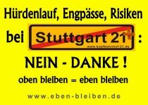 Hürdenlauf, Engpässe, Risiken bei Stuttgart 21+ NEIN DANKE! oben bleiben = eben bleiben (Demo-Plakat, DIN A2, PDF-Datei, 1.041 KB)