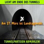 Licht am Ende des Tunnels – Am 27.März ist Landtagswahl – Tunnelparteien abwählen (Klaus Gebhard)