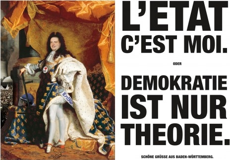 Absolutismus in BaWü: L'etat c'est moi ---> Zum vergrössern auf das Bild klicken